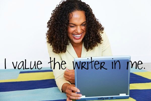 I value the writer in me.