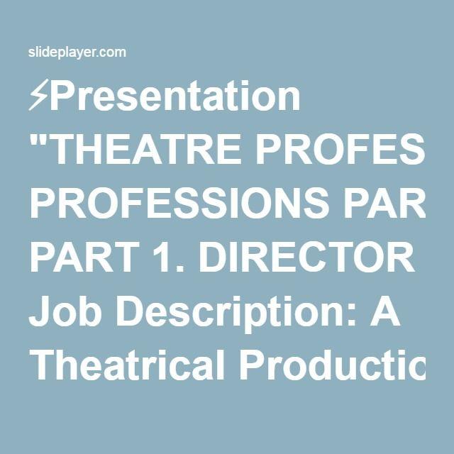 DIRECTOR Job Description: A Theatrical Production Director