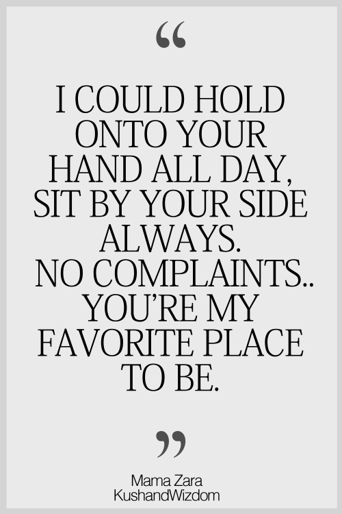 I Could Hold Onto Your Hand All Day Sit My Your Side Always No
