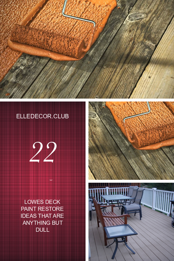 22 Wonderful Lowes Deck Paint Restore Ideas That Are Anything But Dull