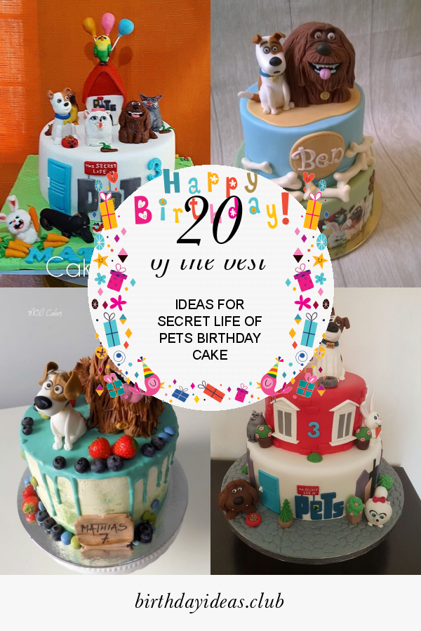 20 Of The Best Ideas For Secret Life Of Pets Birthday Cake Happy Birthday Cake Images Cool Birthday Cakes Animal Birthday