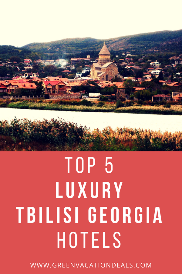Top 5 Luxury Tbilisi Georgia Hotels Highlights From Green Vacation