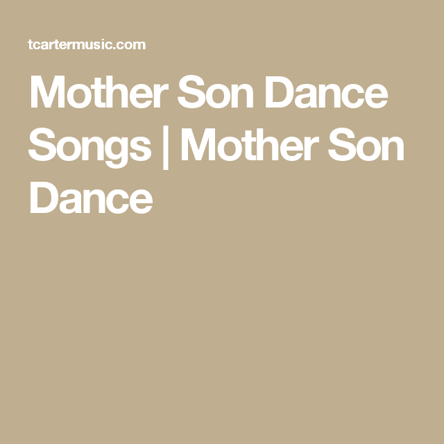 Mother Son Dance Songs | Mother Son Dance | Holidays | Pinterest ...