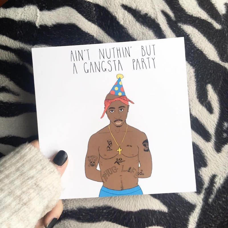 Aint Nuthin But A Gangsta Party Tupac Birthday Card Sold At Urban