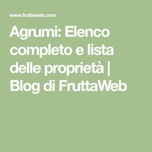 Calendario Concimazione Agrumi.Agrumi Elenco Completo E Lista Delle Proprieta Blog Di