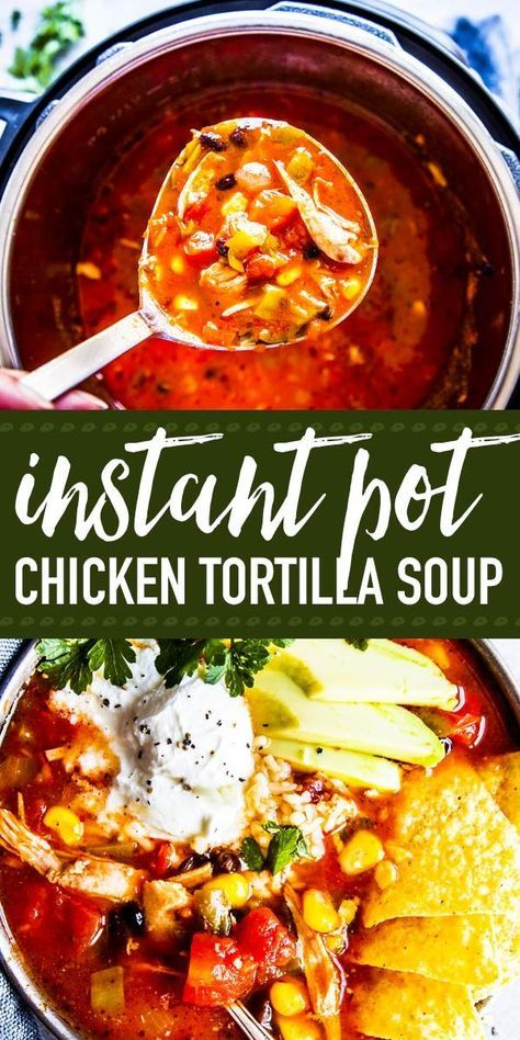 Instant Pot Chicken Tortilla Soup | Savory Nothings