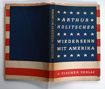 Arthur Holitscher: Wiedersehn mit amerika  S. Fischer verlag, Berlin, 1930 size: ?? x ?? cm designer: Georg Salter (jacket + cover)