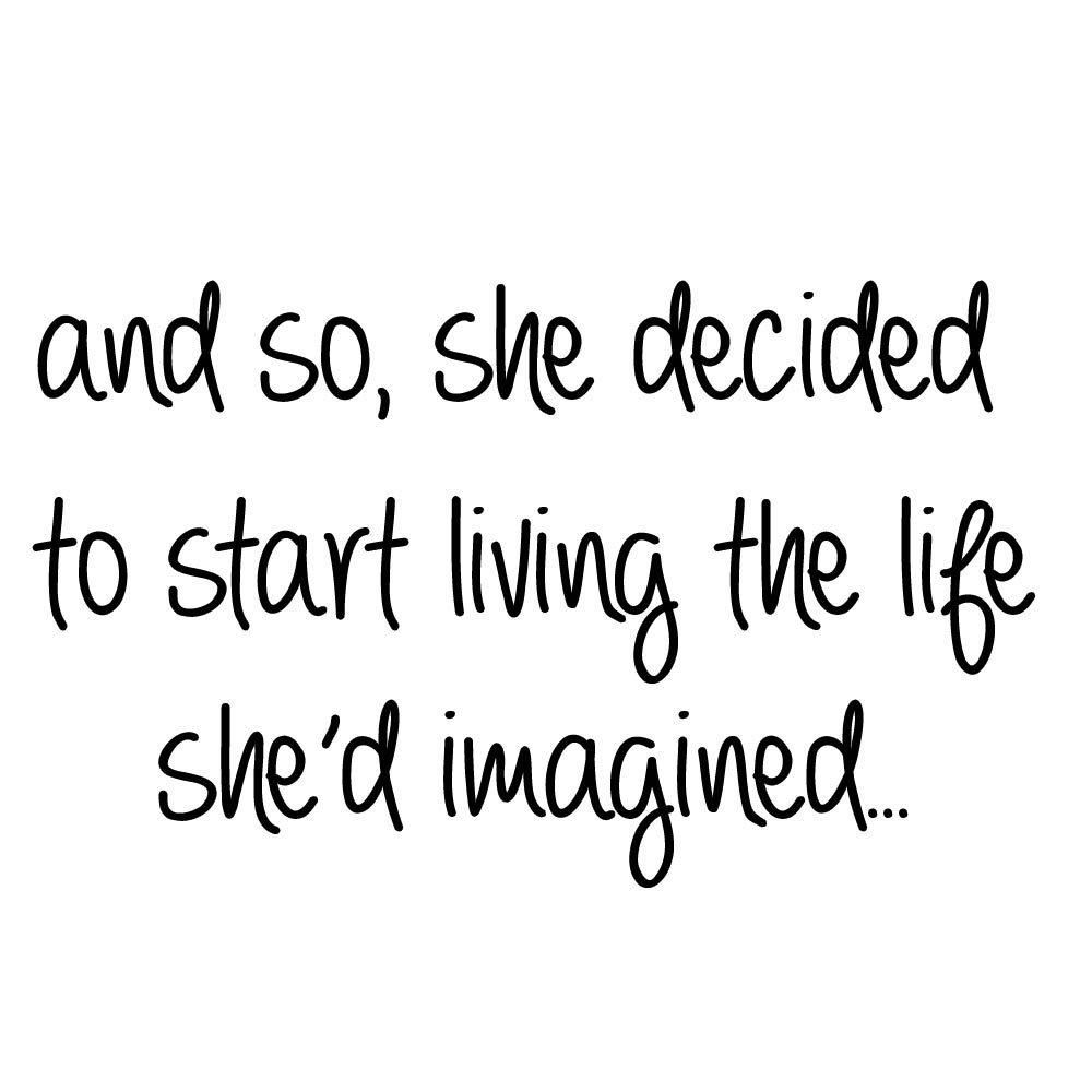 And So, She Decided To Start Living The Life She'd Imagined Wall Quotes Decal