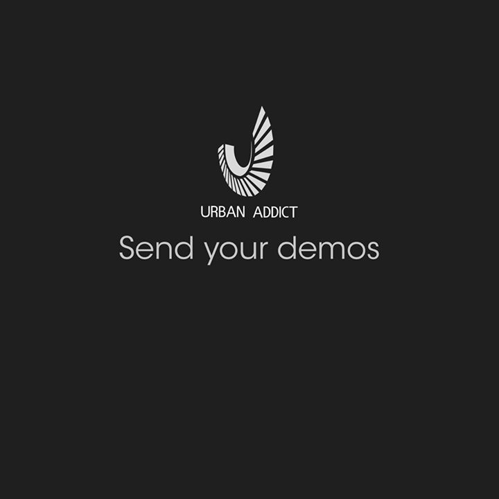 Have a good music? want to be heard? send to demos@urbanaddictrecords.com