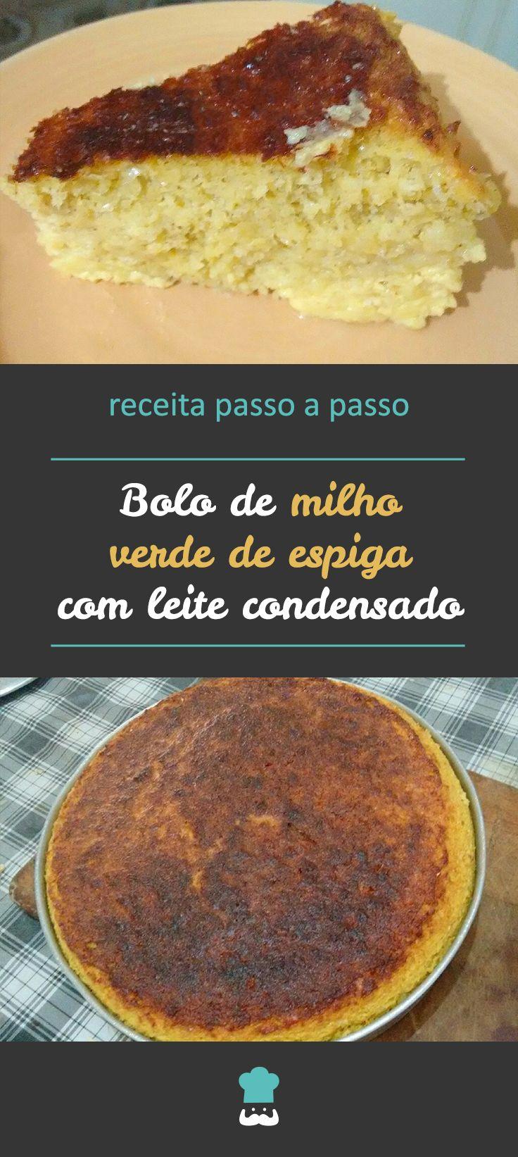 Receita De Bolo De Milho Verde De Espiga Com Leite Condensado