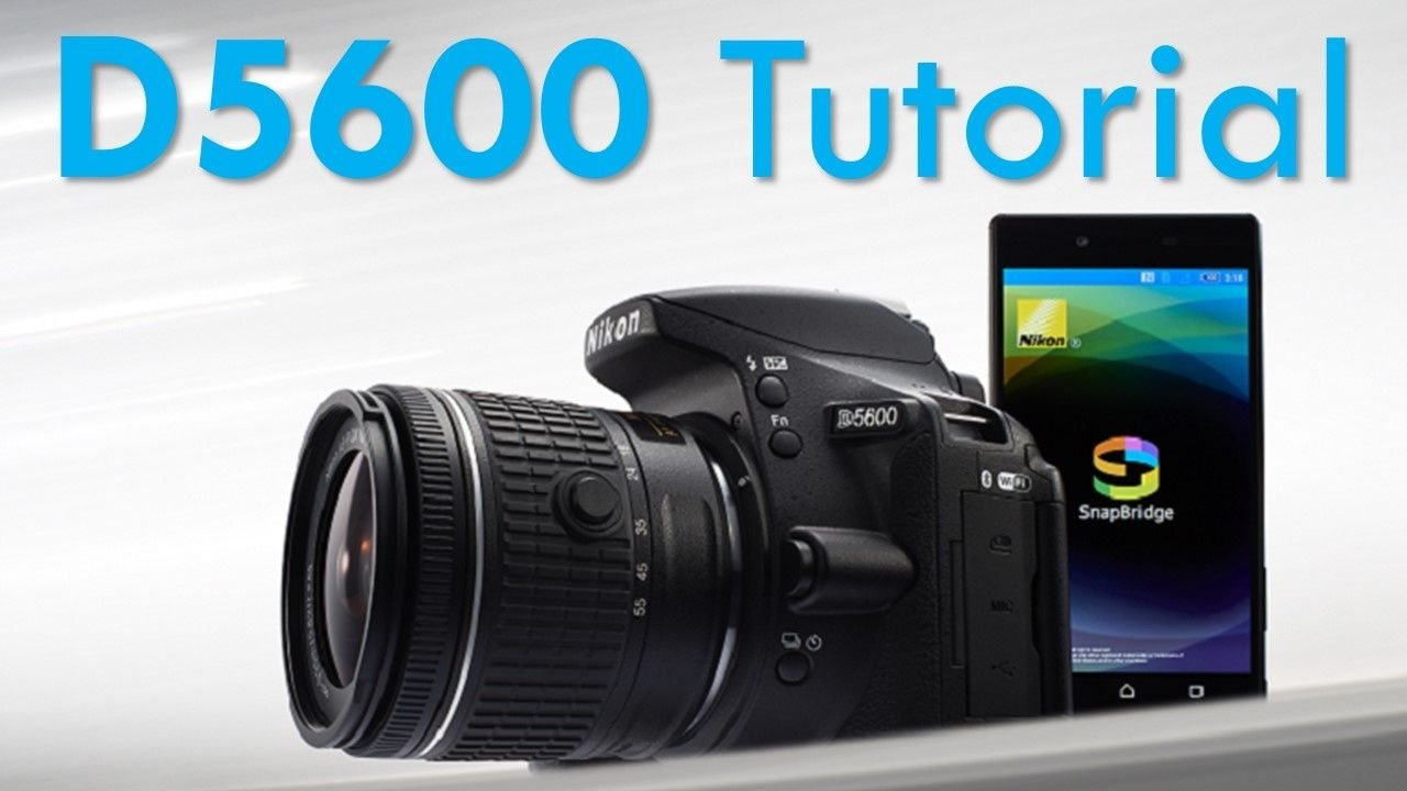 Nikon D5600 Overview Tutorial Dslr photography, Camera
