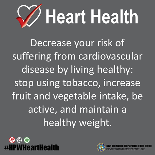 Decrease your risk of suffering from cardiovascular disease by living healthy: stop using tobacco, increase fruit and vegetable intake, be active, and maintain a healthy weight. #HPWHeartHealth