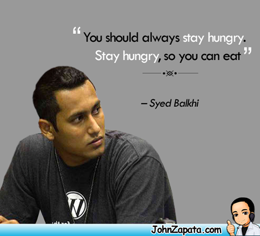 You should always stay hungry. Stay hungry, so you can eat. #quotes #business