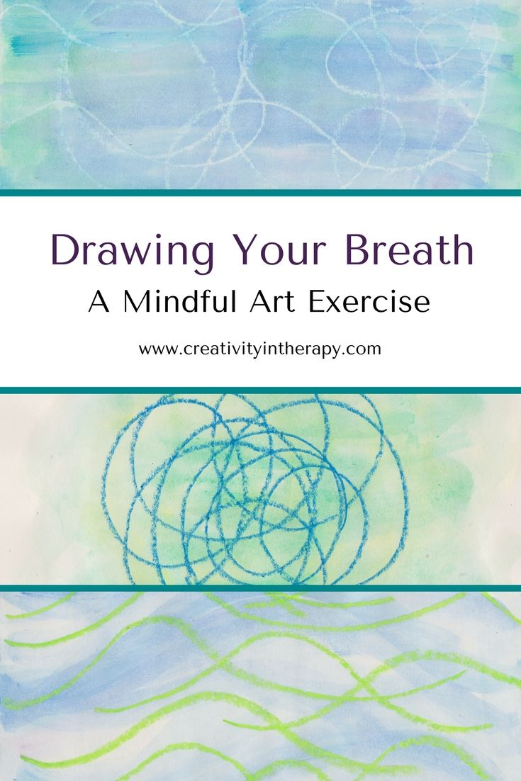 Drawing your breath art therapy for mindfulness creativity in therapy