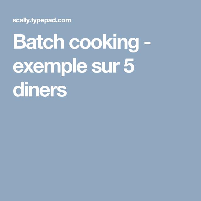 Batch cooking - exemple sur 5 diners | Idée recette