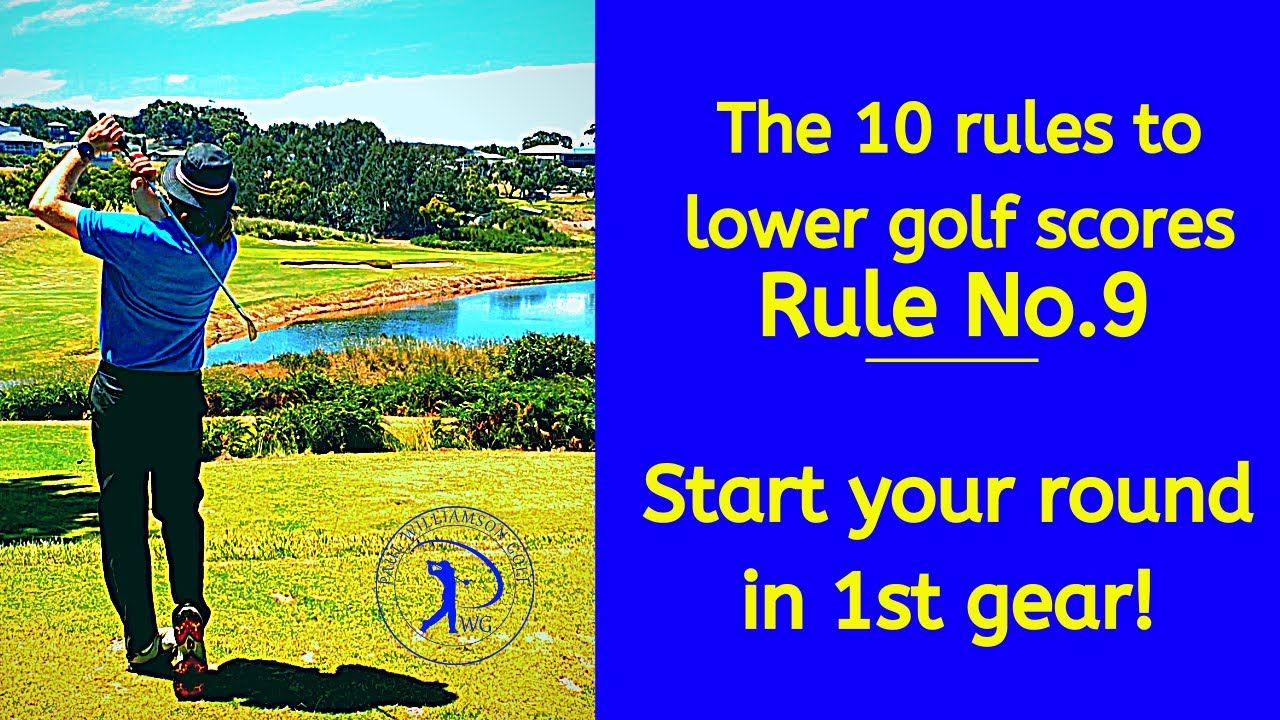 The 10 Rules To Lower Golf Scores Rule Start Your Round In 1st Gear In 2021 Golf Score Golf Rules Rules