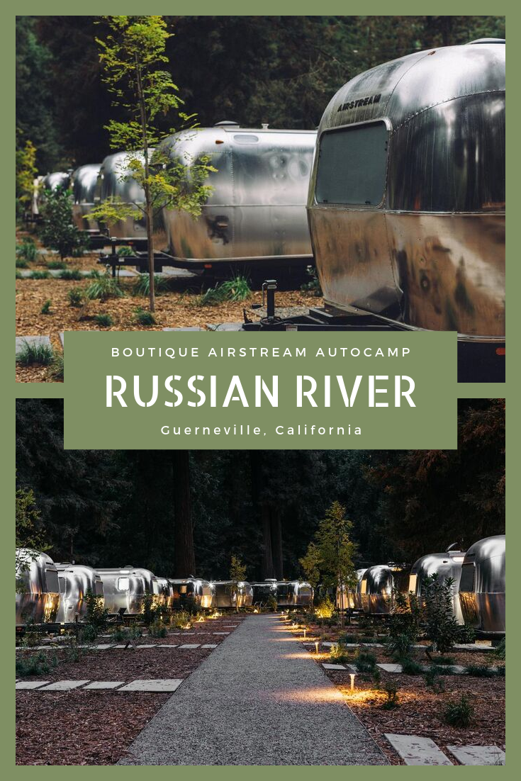 Luxury Boutique Airstream Autocamp Russian River Guerneville California Guerneville Luxury Tents Luxury Boutique