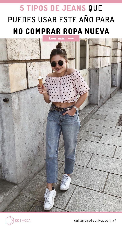 31f39d0b2 Encuentra que tipos de jeans puedes usar este 2018 para no comprar ropa  nueva