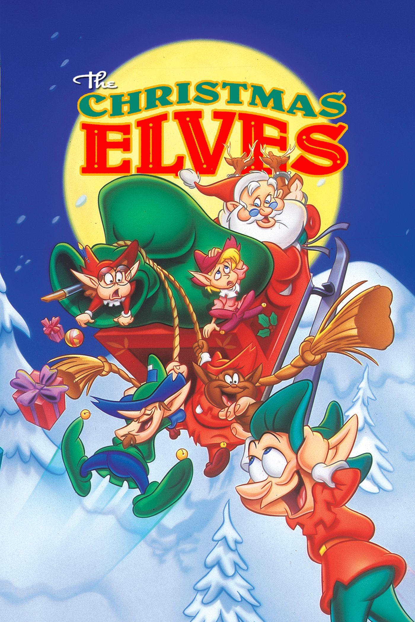 The Christmas Elves Christmas Movies Christmas Elf Christmas Movies Top Christmas Movies