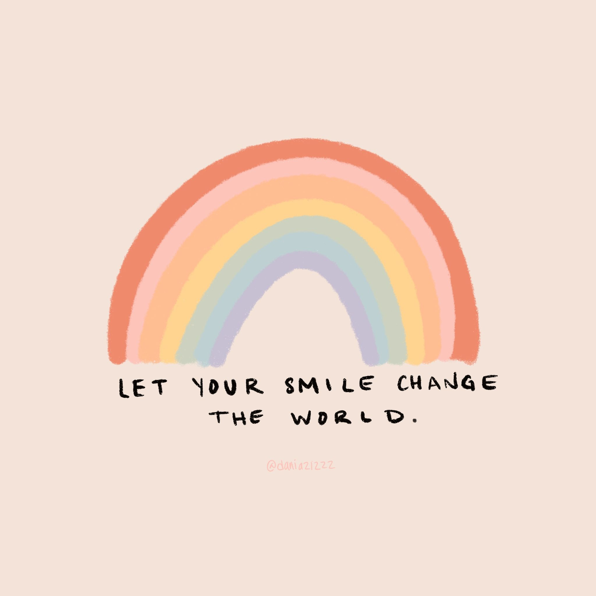 Let Your Smile Change The World Daniazizzz Rainbow Quote Happy Words Hand Lettered Quotes Inspiration