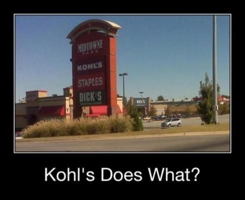 Kohl S Funny Memes : Kohl s does what check out more funny pics at