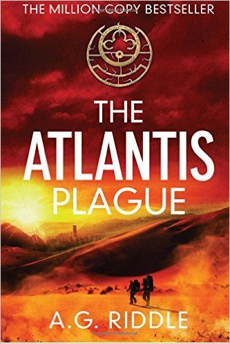The Atlantis Plague: A Thriller (The Origin Mystery, Book 2): A.G. Riddle: 9781940026039: Amazon.com: Books