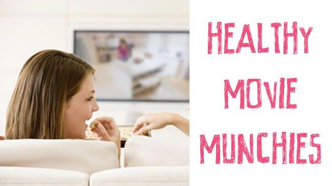 Healthy movie munchies