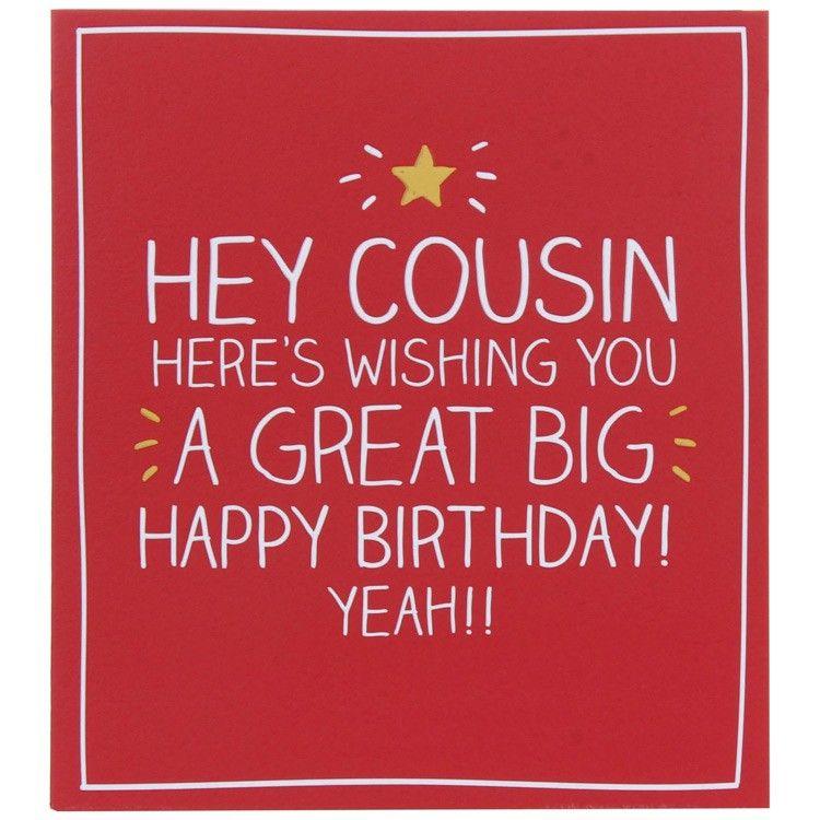 Happy Jackson Hey Cousin Birthday Card Cousin birthday Birthdays