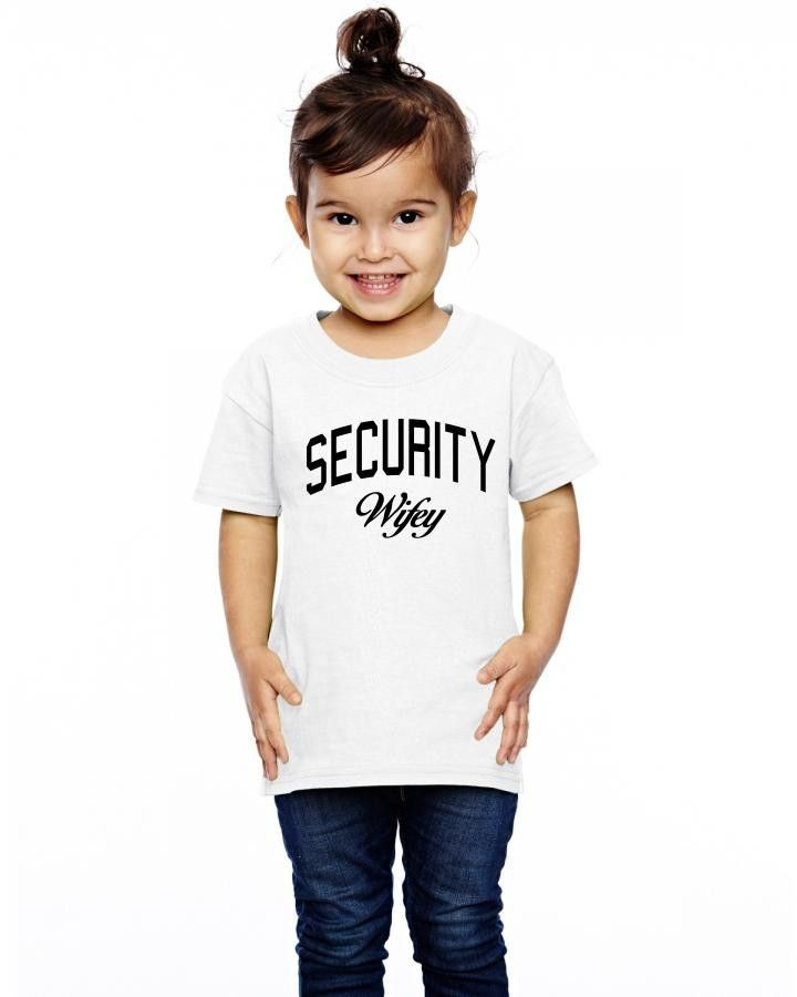 security wifey Toddler T-shirt