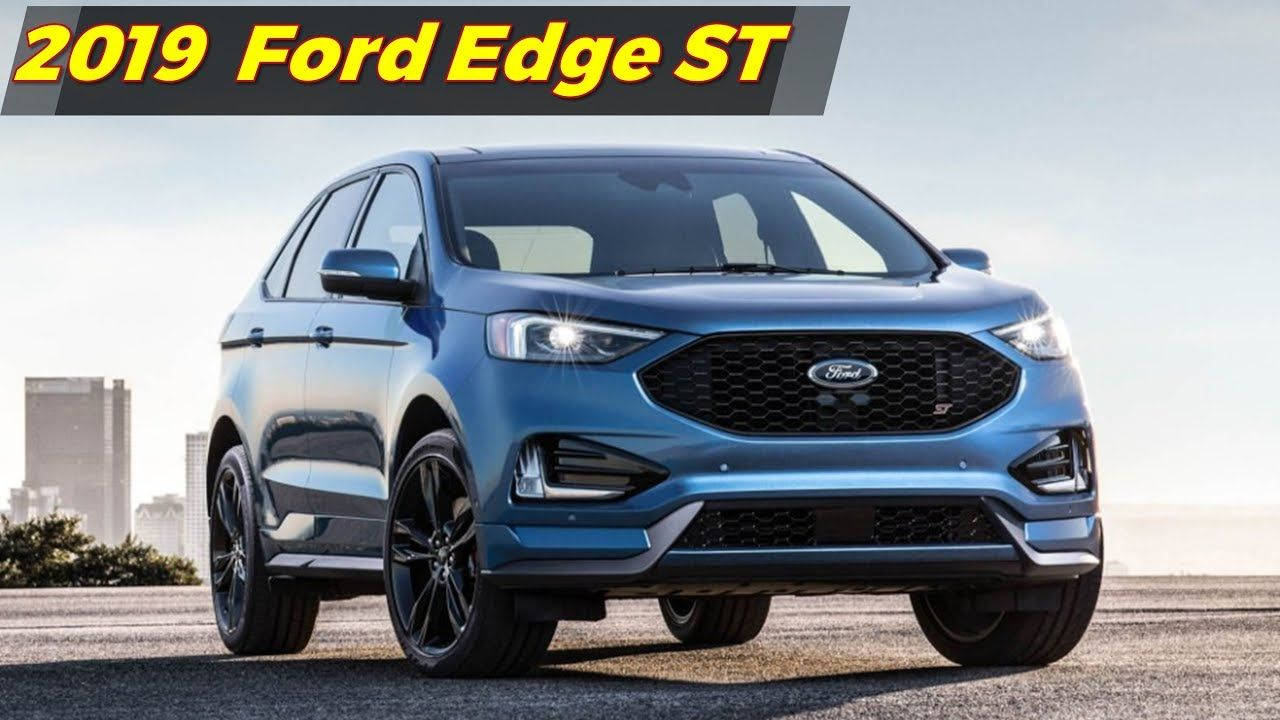 2019 Ford Edge St Modern Look Of The Rear And Front Fascia 2019