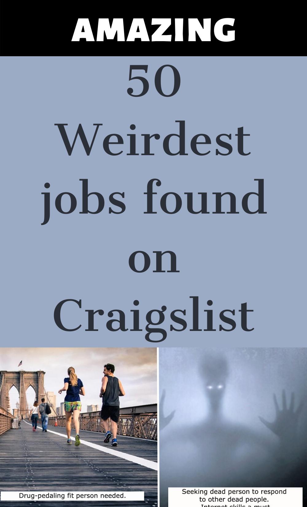 50 Of The Weirdest Job Ads Found On Craigslist In 2020 Find A Job Job Ads Job
