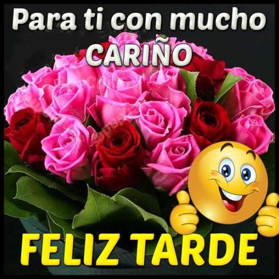Buenas Tardes Imagen 9826 Para Ti Con Mucho Cariño Feliz Tarde