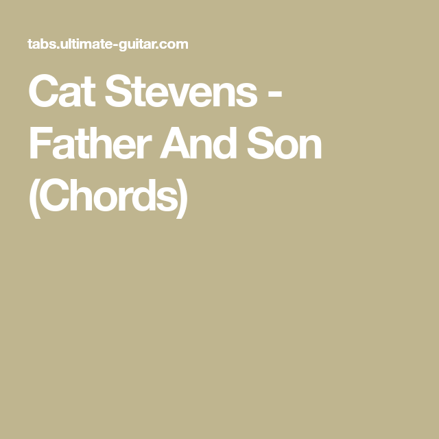 Cat Stevens Father And Son Chords Uke Songs Pinterest Cat