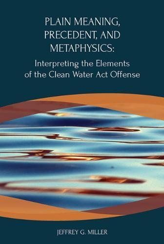 Download Pdf Plain Meaning Precedent And Metaphysics Interpreting The Elements Of The Clean Water Act Offense Coursebook Free E Meant To Be Clean Water Plain