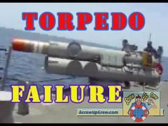 The Torpedo Failure. Did they fit a smaller torpedo in a larger torpedo chamber? Or didn't check the pressure valve? Regardless, it's the work of a screw up crew!