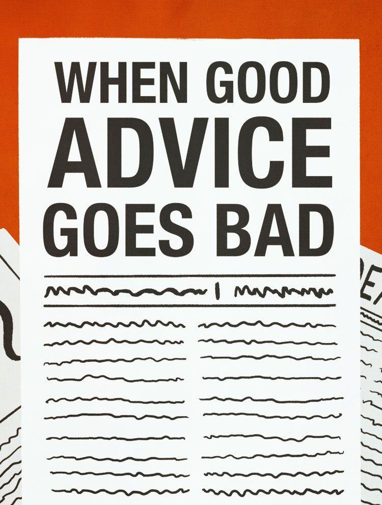 When Good Advice Goes Bad Good Advice Advice Good Grades