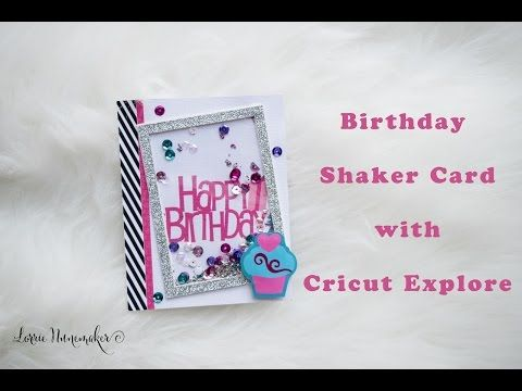Shaker Card with Cricut Explore - YouTube | Greeting Cards