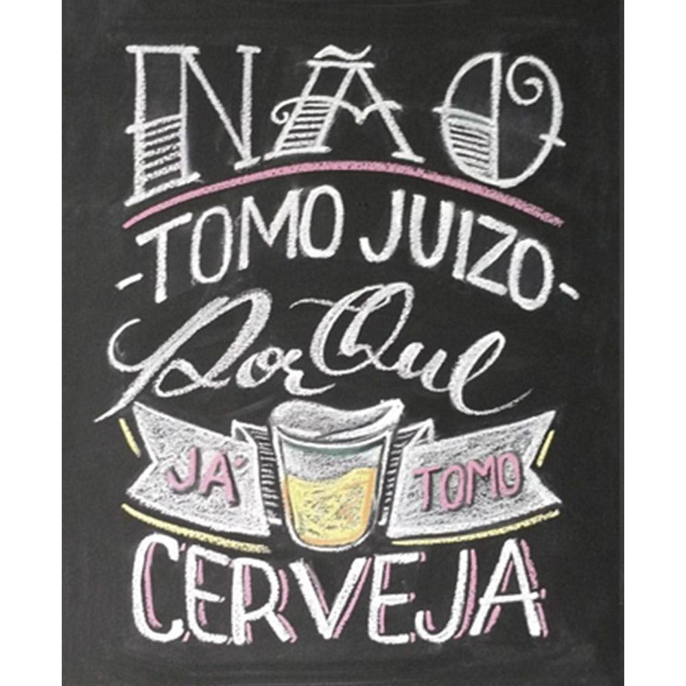Placa Decorativa 24,5X19,5cm Não Tomo Juizo Porque Já Tomo Cerveja LPMC-019 - Litocart - PalacioDaArte