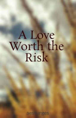 """A Love Worth the Risk - Prologue"" by aesturges - ""Cole Weston had lost everything he'd ever loved and for ten long years he's wondered. First as a tra…"""