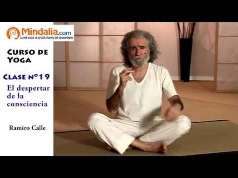 El Despertar De La Consciencia Por Ramiro Calle Clase De Yoga 19 Youtube Cursos De Yoga Clase De Yoga Yoga