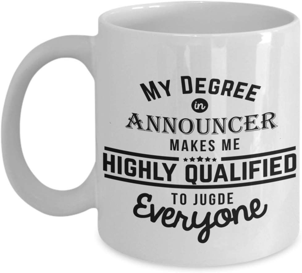Announcer humorous mug my degree in announcer makes me