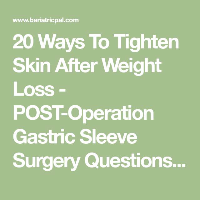 20 ways to tighten skin after weight loss post operation gastric sleeve surgery questions