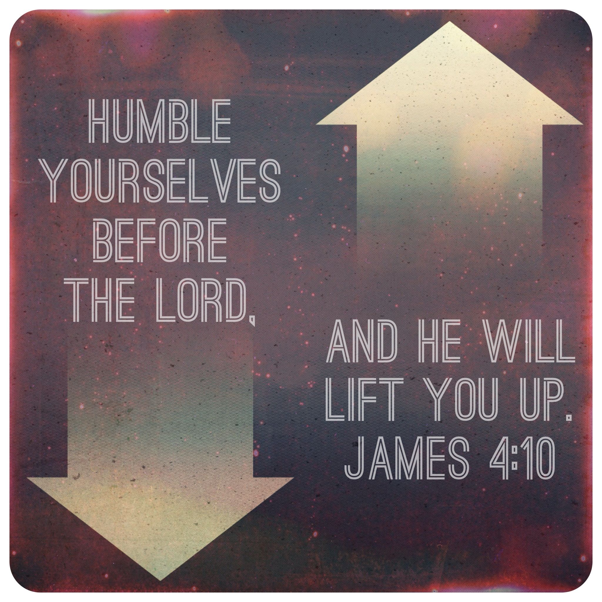 Humble Yourselves Before The Lord. And He