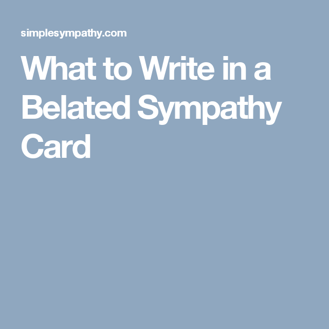 what to write in a belated sympathy card  sympathy cards