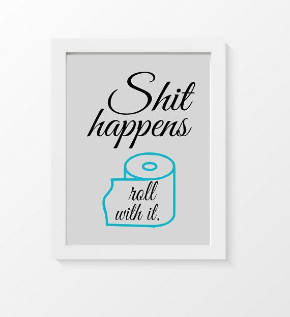funny bathroom print bathroom wall decor funny quote shit happens rh pinterest com Wall Plaques with Humorous Sayings Funny Family Quotes and Sayings
