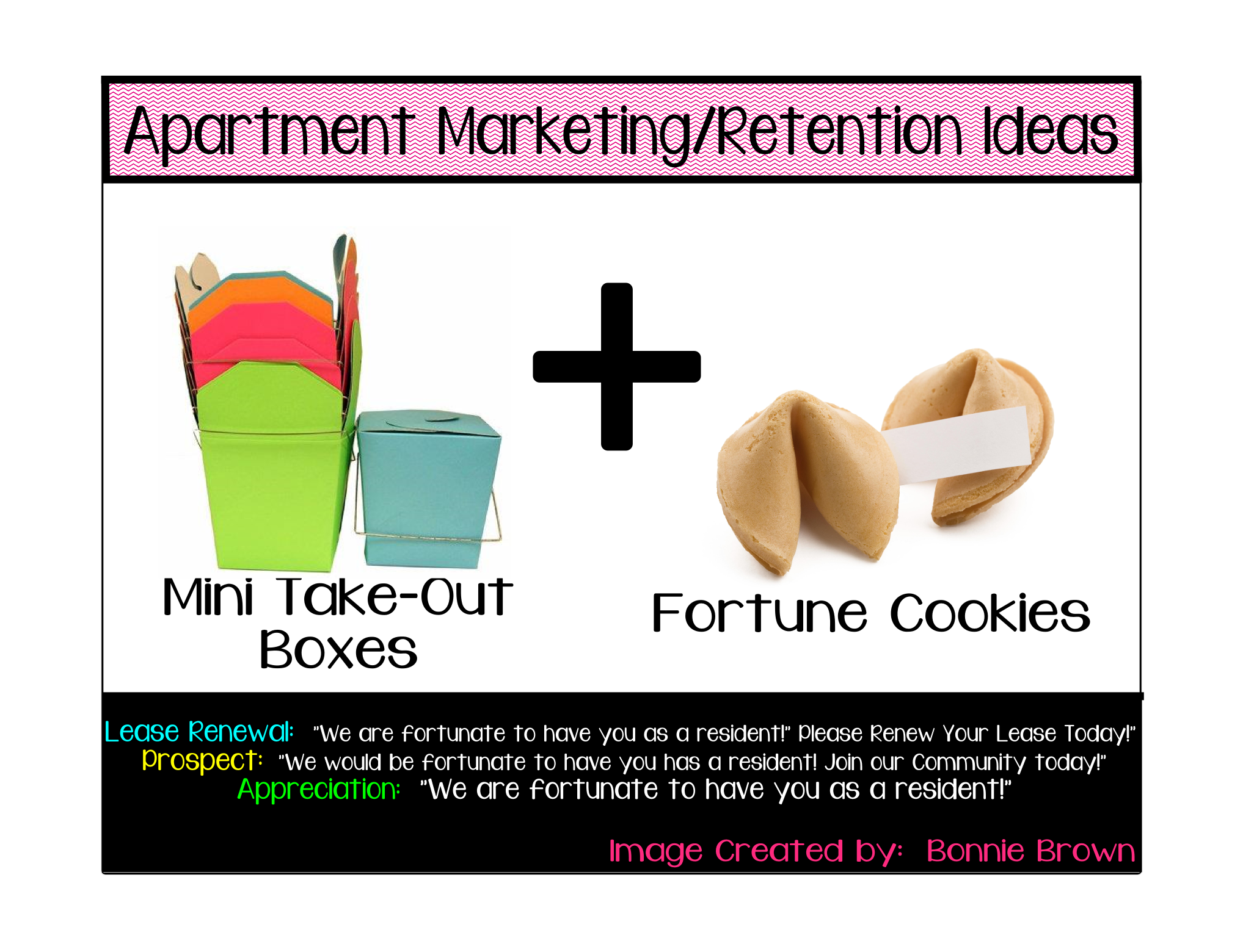 Apartment Marketing/Retention Ideas.  Purchase prepackaged fortune cookies at Dollar Tree and just add tag.