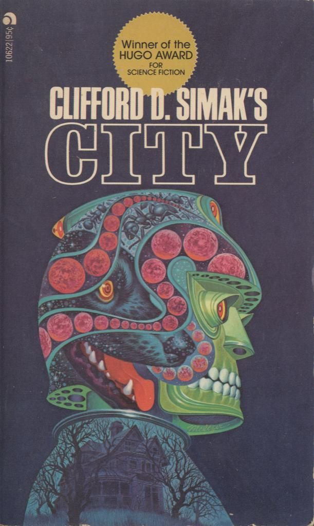 Clifford D. Simak | CITY.      So many books and good choices, original. I'm re reading all of them. Even better at age 60