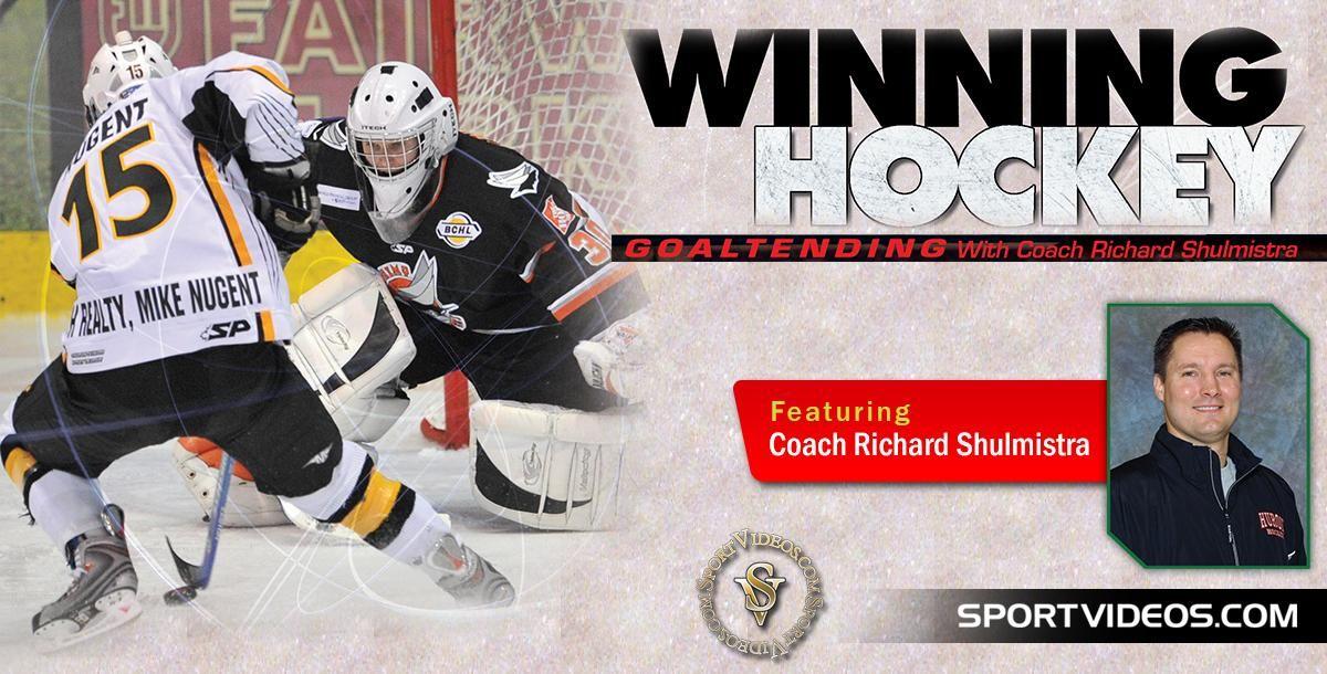 Winning Hockey Goaltending Featuring Coach Richard Shulmistra By Sp Hockey Games Hockey Coaching