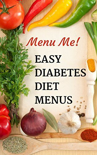 """Looking for easy to follow diet menus to help you or a loved one cope with diabetes? Overwhelmed with too much diabetes diet information? MENU-ME! Diabetes Diet Menus shows you what to eat for 1200,1500,1800, 2000 and 2200 calorie level diets. Carbohydrate amounts for each meal are included. Menus include easy to prepare meals using """"everyday"""" foods eliminating the need for special recipes or ingredients and each calorie level has over a week of menu ideas."""