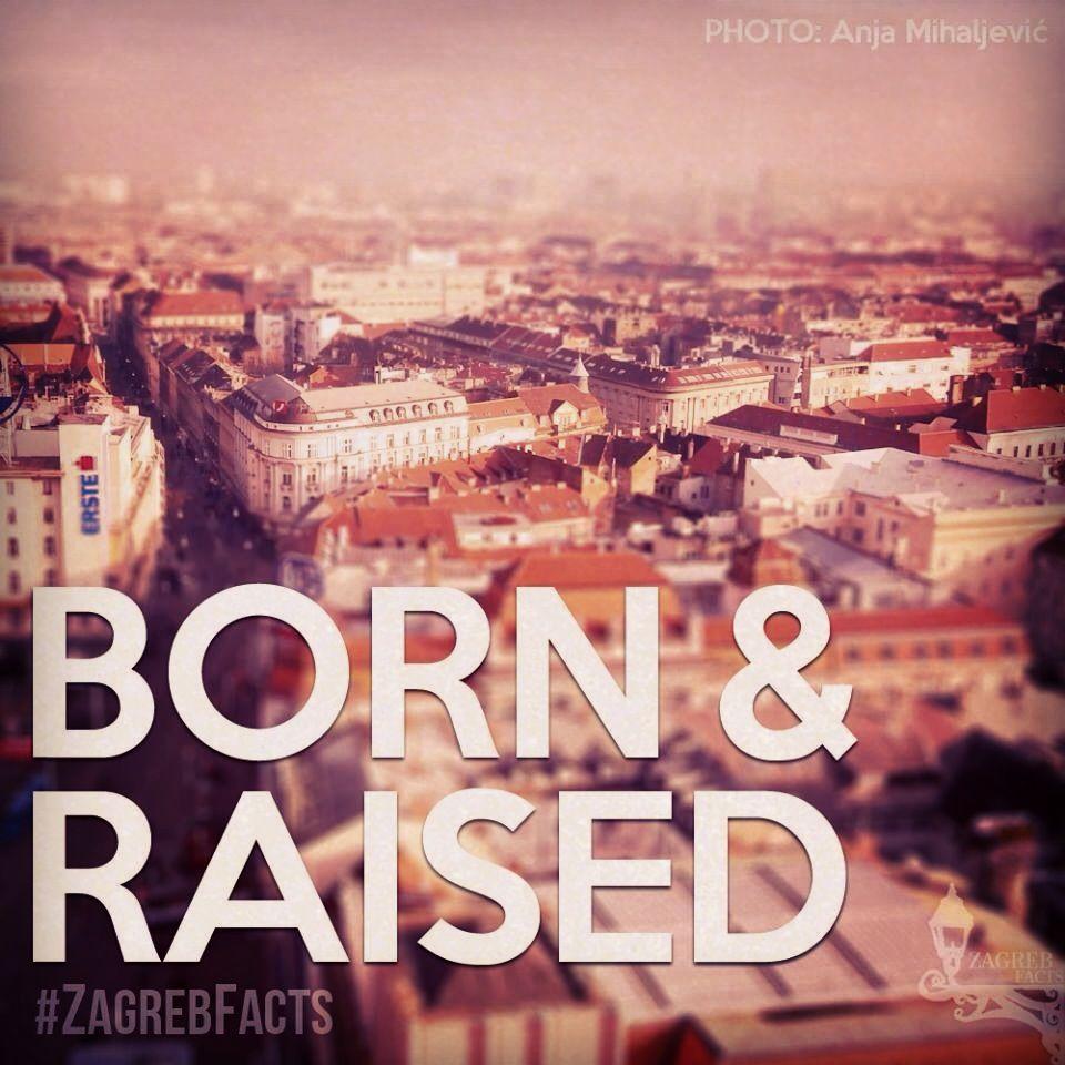 Ja Sam Rođen A U Zagrebu Zagrebfacts Zagreb Agram Zg Bornandraised Rodenuzagrebu Zagreb Croatia Zagreb Hometown